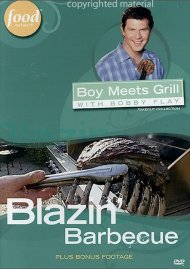 Boy Meets Grill With Bobby Flay: Blazin Barbecue