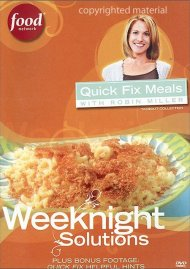 Quick Fix Meals With Robin Miller: Weeknight Solutions