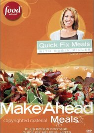 Quick Fix Meals With Robin Miller: Make Ahead Meals