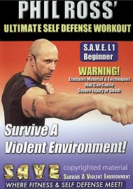 Ultimate Self Defense Workout: Survive A Violent Environment With Phil Ross