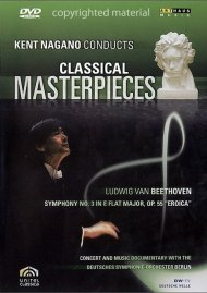 Kent Nagano Conducts Classical Masterpieces: Beethoven