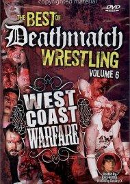 Best Of Deathmatch Wrestling: Volume 6 - West Coast Warfare