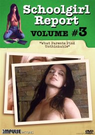 Schoolgirl Report: Volume 3 - What Parents Find Unthinkable