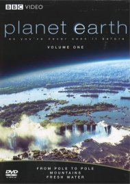Planet Earth: From Pole To Pole / Mountains / Fresh Water