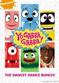 Yo Gabba Gabba: The Dancey Dance Bunch