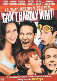 Cant Hardly Wait: 10 Year Reunion Edition