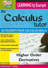 Calculus Tutor, The: Higher Order Derivatives