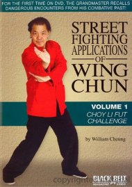 Street Fighting Applications Of Wing Chun: Volume 1 - Choy Li Fut Challenge