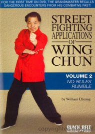 Street Fighting Applications Of Wing Chun: Volume 2 - No-Rules Rumble
