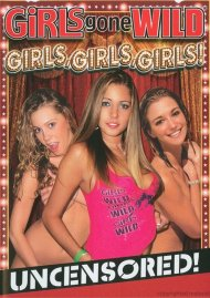 Girls Gone Wild: Girls, Girls, Girls!