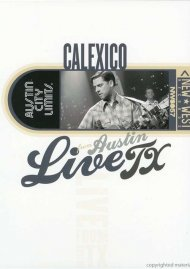 Calexico: Live From Austin, TX