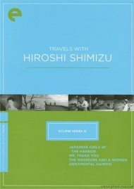 Travels With Hiroshi Shimizu: Eclipse From The Criterion Collection