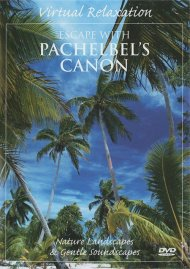 Virtual Relaxation: Escape With Pachelbels Canon