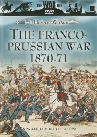 History Of Warfare, The: The Franco-Prussian War 1870-71