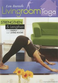 Living Room Yoga: Strengthen & Lengthen