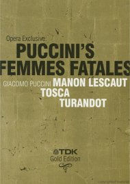 Opera Exclusive: Puccinis Femmes Fatales