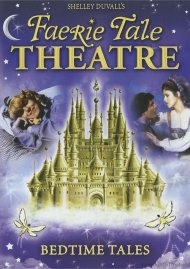 Shelley Duvalls Faerie Tale Theatre: Bedtime Tales