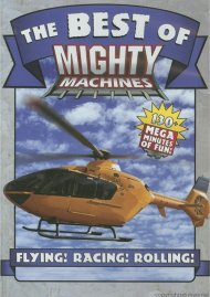 Mighty Machines: The Best Of - Flying! Racing! Rolling!