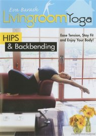 Living Room Yoga: Hips & Backbending