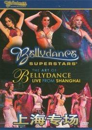Bellydance Superstars: The Art Of Bellydance - Live From Shanghai