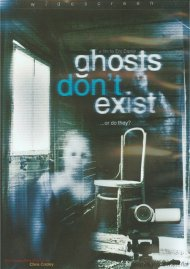 Ghosts Dont Exist