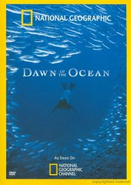 National Geographic: Dawn Of The Ocean