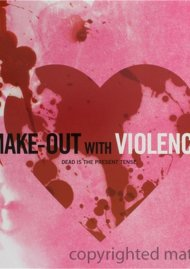Make-Out With Violence: Limited Edition