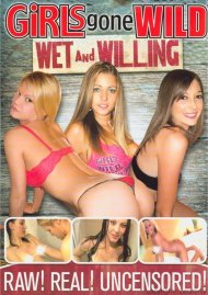 Girls Gone Wild: Wet And Willing