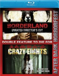 Borderland: Unrated Directors Cut / Crazy Eights (Double Feature)
