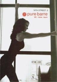 Pure Barre: 16th Street Vol. 2 - Ballet, Dance & Pilates Fusion