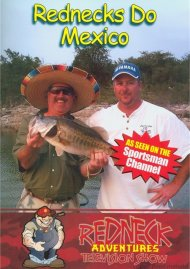 Redneck Adventures Television Show: Rednecks Do Mexico