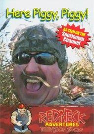 Redneck Adventures Television Show: Here Piggy, Piggy!