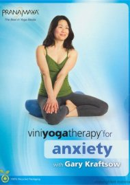 Viniyoga Therapy For Anxiety For Beginners To Advanced With Gary Kraftsow