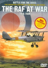 Battle For The Skies - The Definitive History Of The Royal Air : The RAF At War 1918 - 1939
