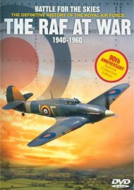 Battle For The Skies - The Definitive History Of The Royal Air : The RAF At War 1940 - 1960