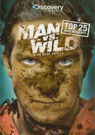 Man Vs. Wild: Top 25 Man Moments