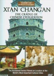 Xian Changan: The Cradle Of Chinese Civilization