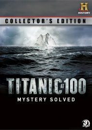 Titanic At 100: Mystery Solved - Collectors Edition