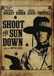 Shoot The Sun Down: Directors Cut