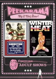 Peekarama: Abduction Of An American Playgirl / Winter Heat (Double Feature)