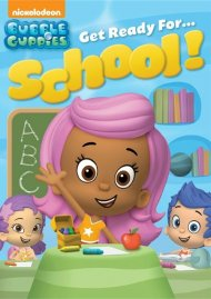 Bubble Guppies: Get Ready For... School!
