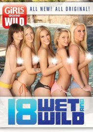 Girls Gone Wild: 18, Wet & Wild