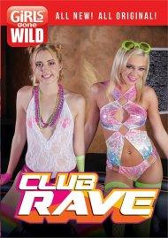 Girls Gone Wild: Club Rave