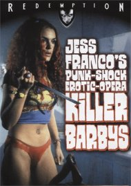 Jess Francos - Punk-Shock Erotic-Opera: Killer Barbys