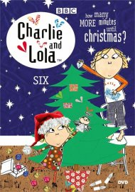 Charlie and Lola: Vol 6: How Many More Minutes Until Christmas?