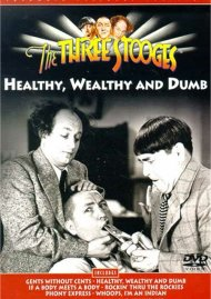 Three Stooges, The: Healthy, Wealthy And Dumb