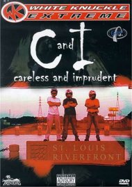 C And I: Careless And Imprudent - White Knuckle Extreme
