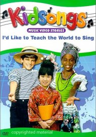 Kidsongs: Id Like To Teach The World To Sing