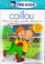 Caillou: Calling Dr. Caillou And Other Adventures