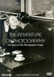 Adventure Of Photography, The: 150 Years Of The Photographic Image